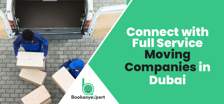 Connect With Full-Service Moving Companies In Dubai